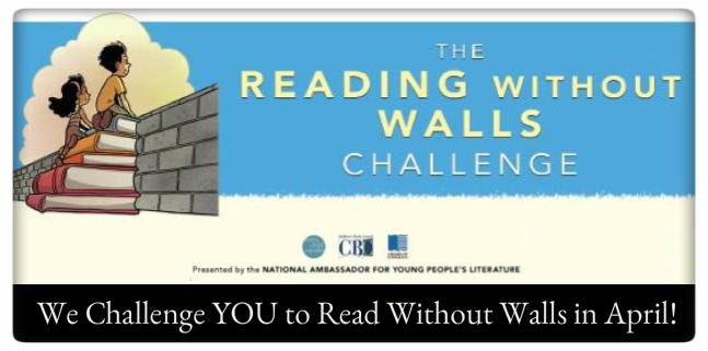 Reading Without Walls Challenge We Challenge YOU to Read Without Walls in April.