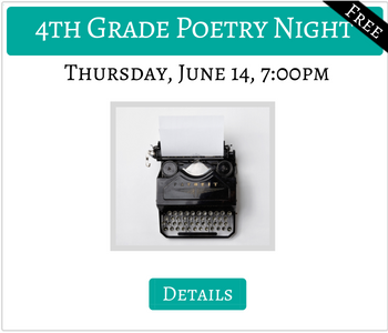4th Grade Poetry Night Thursday June 14th 7:00pm FREE Click for details