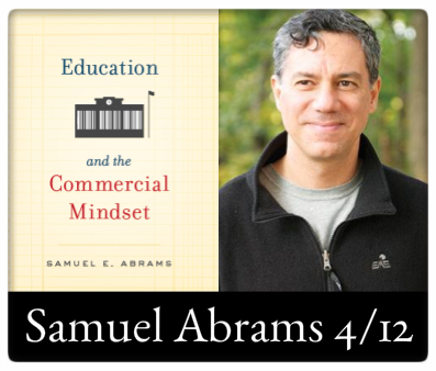 Samule Abrams, Author of Education and the Commercial Mindset at The Odyssey Bookship Wednesday, April 12, 7:00 PM