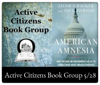 Active Citizens Book Group May 28, 4:00pm at The Odyssey American Amnesia Continued Discussion