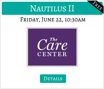 Nautilus II Care Center Reading Friday June 22 10:30 am FREE Click for details