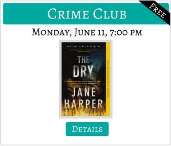Crime Club reads The Dry Monday June 11 7:00pm FREE Click for details