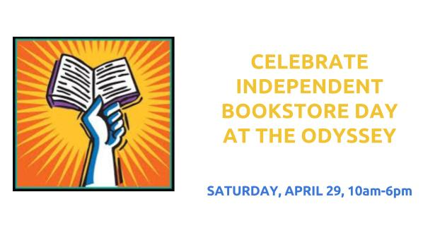 Celebrate Independent Bookstore Day at The Odyssey! Saturday April 29 10-6