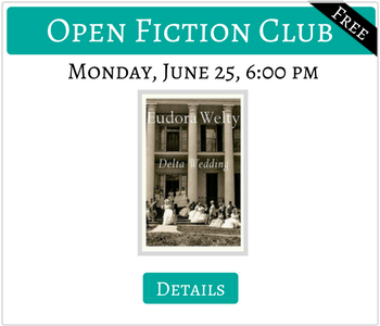 OPen Fiction Club reads Delta Wedding Monday June 25 6:00pm FREE CLick for details