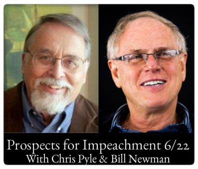 Event: Prospects for Impeachment: a Conversation with Bill Newman and Chris Pyle When: Thursday, June 22, 7:00 pm Where: The Odyssey Bookshop
