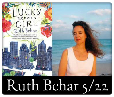 Ruth Behar, Lucky Broken Girl May 22 4:00pm at The Odyssey