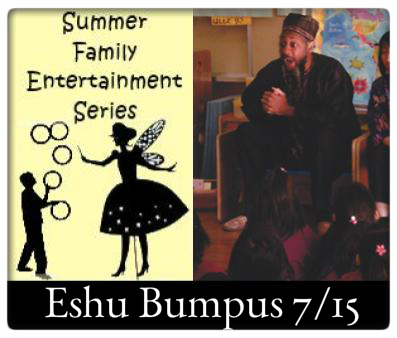 Summer Family Entertainment at The Village Commons   Saturday, July 15th at 10:30 AM, Eshu's World Folktales