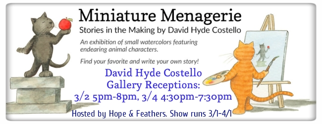 """David Hyde Costello, Gallery Receptions for """"Miniature Menagerie"""", 3/2 5pm-8pm, 3/4 4:30pm-7:30pm, hosted by hope & feathers, show runs 3/1-4/1"""