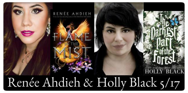 Renée Ahdieh, Flame in the Mist & Holly Black, The Darkest Part of the Forest, Wednesday, May 17, 7:00pm at the Odyssey