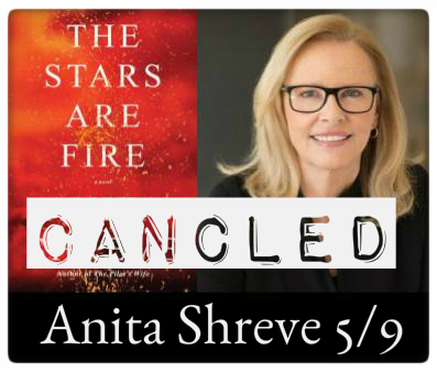 CANCLED: Anita Shreve, The Stars are Fire, May 9, 7:00pm at The Odyssey