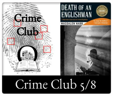 Crime Club 5/8 7:00pm at the Odyssey Death of an Englishman by Magdelena Nabb