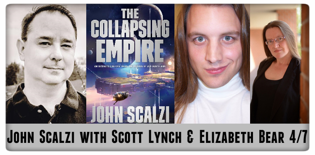 john scalzi, the collapsing empire, with scott lynch and elizabeth bear 4/7