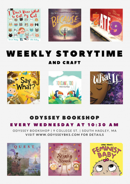WEEKLY STORYTIME AND CRAFT EVERY WEDNESDAY 10:30 AM ODYSSEY BOOKSHOP 9 COLLEGE ST. SOUTH HADLEY MA